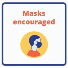 Masks Encouraged